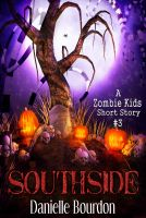 Cover for 'Southside (Zombie Kids Series Short Story #3)'