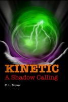 Cover for 'Kinetic: A Shadow Calling'