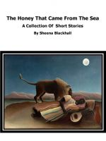Cover for 'The Honey That Came From The Sea'