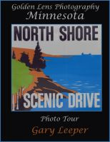 Cover for 'Golden Lens Photography Minnesota North Shore Scenic Drive Photo Tour'