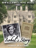 Cover for 'Swallowcliffe Hall 1939: Isobel's Story'
