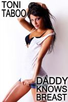 Cover for 'Daddy Knows Breast (Stepfather/daughter Pseudo Incest Erotica)'