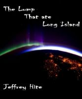 Cover for 'The Lump That Ate Long Island'
