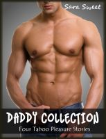 Cover for 'Daddy Collection - Four Taboo Pleasure Stories (Seducing Her Stepfather, Daddy's Poker Party - the Gangbang, Caught by Daddy, Take Me Daddy - His Virgin)'