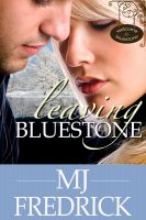 Cover for 'Leaving Bluestone'