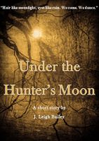 J. Leigh Bailey - Under the Hunter's Moon