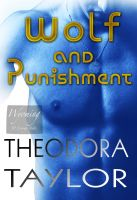 Theodora Taylor - Wolf and Punishment