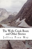Cover for 'The Wells Creek Route and Other Stories'