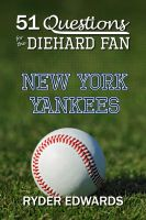 Cover for '51 Questions for the Diehard Fan: New York Yankees'