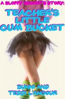 Cover for 'Teacher's Little Cum Bucket'