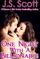 J. S. Scott - One Night with a Billionaire