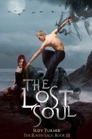 Cover for 'The Lost Soul: The Raven Saga Part III'
