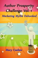 Mary Caelsto - Author Prosperity Challenge Vol. 1: Debunking Marketing Myths
