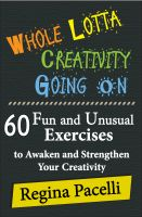 Cover for 'Whole Lotta Creativity Going On: 60 Fun and Unusual Exercises to Awaken and Strengthen Your Creativity'