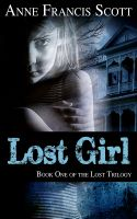 Cover for 'LOST GIRL (Book One of the Lost Trilogy)'