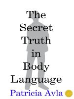 Cover for 'The Secret Truth in Body Language'