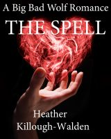 Cover for 'The Spell (a Big Bad Wolf romance, book three)'