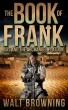 The Book of Frank: ISIS and the Archangel Platoon by Walt Browning