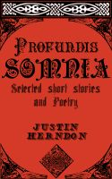 Cover for 'Profundis Somnia: Selected Short Stories and Poetry'