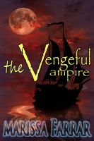 Cover for 'The Vengeful Vampire (Prequel in the 'Serenity Series')'