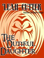 Cover for 'The Dutiful Daughter'
