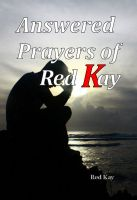 Cover for 'Answered Prayers of Red Kay'