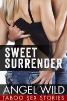 Cover for 'Sweet Surrender (Taboo Sex Stories)'