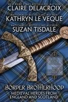Border Brotherhood: Heroes of Medieval England and Scotland