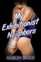 Cover for 'My Exhibitionist Neighbors (Voyeur BDSM Erotica)'