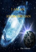 Cover for 'I am an Andromedan - Starseeds on Earth!'