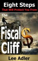 Cover for 'Eight Steps That Will Protect You From The Fiscal Cliff'
