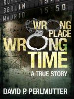 Cover for 'Wrong Place Wrong Time'