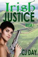 Cover for 'IRISH JUSTICE — Book One of the Irish Justice Series'