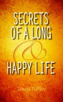 Cover for 'Secrets of a Long & Happy Life'