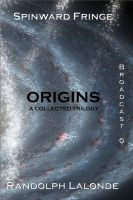 Cover for 'Spinward Fringe Broadcast 0: Origins'