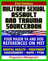 Cover for '21st Century Military Sexual Assault and Trauma (MST) Sourcebook - VA Medical Course, Defense Department Reports - Rape, Violence, Harassment, Victim Care, Prevention, PTSD, Compensation'