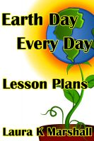 Cover for 'Earth Day Every Day - Lesson Plans'