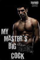 Cover for 'My Master's Big Black Cock (BDSM Erotica)'