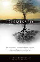Cover for 'Dismissed: How one woman's intuition ended her addiction and exposed a government cover-up'