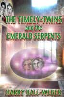 Cover for 'The Timely Twins and the Emerald Serpents'