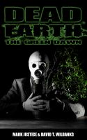 Cover for 'Dead Earth: The Green Dawn (Book 1)'