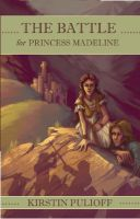 Cover for 'The Battle for Princess Madeline'