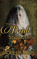 Cover for 'The Bride Stands Alone'