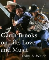 Cover for 'Garth Brooks on Life, Love, and Music'