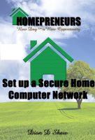 Cover for 'Set Up A Secure Home Computer Network'