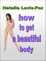 Cover for 'How To Get A Beautiful Body'