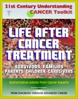 Cover for '21st Century Understanding Cancer Toolkit: Life After Cancer Treatment, Valuable Advice and Support for Patients, Survivors, Families, Parents, Children, Caregivers, Young People, Advanced Cancer'