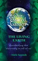 Cover for 'Our Sacred Garden ~ The Living Earth'