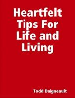 Cover for 'Heartfelt tips for life and living'