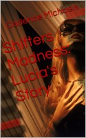 Cadence Michaels - Shifters Madness Lucia's Story
